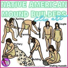 """""""The 'Mound Builders' were prehistoric inhabitants of North America who, during a 5,000-year period, constructed various styles of earthen mounds for religious and ceremonial, burial, and elite residential purposes."""" So get your hands on this set of clip art of Native American Mound Builder people!Product includes: Building Farming Shelling mussels Pottery Hunting with bow and arrow Native American coupleEach image is 300dpi png with transparent edges and closely cropped and co"""