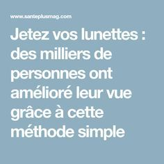Jetez vos lunettes : des milliers de personnes ont amélioré leur vue grâce à cette méthode simple Simple, Nutrition, Yoga, Physical Exercise, Natural Medicine, Yoga Sayings
