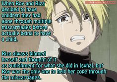 """"""" When Roy and Riza decided to have children they had gone through multiple miscarriages before actually being to have a child. Riza always blamed herself and thought of it as punishment for what she did in Isvhal, but Roy was the only one to help..."""