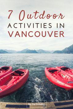 Top 7 Outdoor activities in Vancouver, Canada - Non Stop Destination