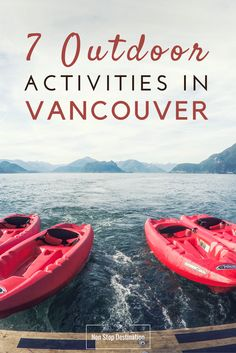 Top 7 Outdoor activities in Vancouver, Canada - Non Stop Destination