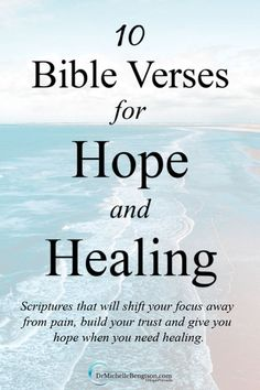 When you need healing, turn to God's word. He is the source of hope. Read these ten Bible Verses for hope and healing, write them down, and meditate on them. Place them all around your house to remind you of God's promises. Healing Prayer Quotes, Healing Bible Verses, Prayers For Healing, Prayer Verses, Hope Scripture, Scripture Verses, Bible Words, Bible Quotes, Prayers For Hope