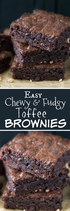 These Chewy and Fudgy Toffee Brownies are so far from dry with their chewy fudgy texture.  And the toffee bits give a hint of butterscotch flavor…