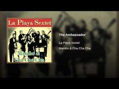 """""""The Ambassador""""  - LA PLAYA SEXTET"""
