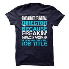 Embalmer Funeral Director - #custom hoodies #hoody. PURCHASE NOW => https://www.sunfrog.com/No-Category/Embalmer-Funeral-Director.html?60505
