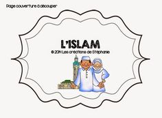 Les créations de Stéphanie: Lapbook : L'islam Religions Du Monde, World Religions, Communication Orale, School Organisation, French Resources, Learn French, Ramadan, Social Studies, Kids Learning