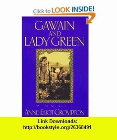Gawain and Lady Green (9781556115073) Anne Eliot Crompton , ISBN-10: 1556115075  , ISBN-13: 978-1556115073 ,  , tutorials , pdf , ebook , torrent , downloads , rapidshare , filesonic , hotfile , megaupload , fileserve