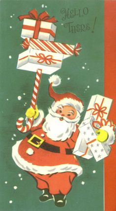 Vintage Christmas Card, Hello There, Santa Claus and Gifts