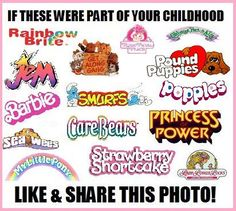 Cartoons.... omg, so many of these were my fav... btw, the 'My Little Ponies Movie' is on youtube, and it's still Amazing!