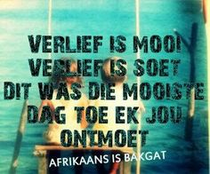 Verlief... Teen Quotes, Love Quotes, Baby Boy Knitting Patterns, Afrikaanse Quotes, Encouragement, Poetry, Love You, Jaco, Sayings