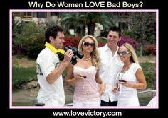 WHY do women LOVE Bad Boys? http://www.lovevictory.com/falling-in-love-with-bad-boys/