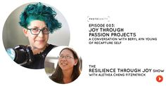 Welcome to the Resilience Through Joy Show - Episode 003: Joy Through  Passion Projects, a conversation with Beryl Ayn Young, founder of  Recapture Self, a community for deeply feeling, giving moms who are ready  to reclaim their identity beyond story reader, snack maker and boo-boo  kisser.