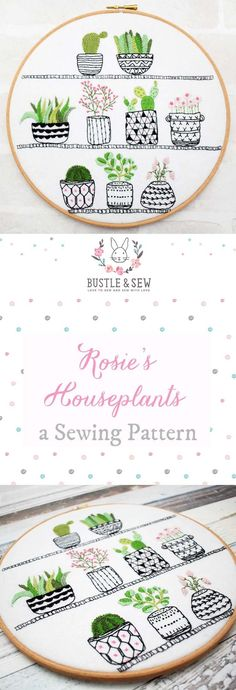Rosie's House Plants Hoop - an embroidery design from Bustle & Sew. Botanical, Cactus, Succulents