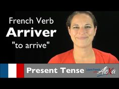 Arriver (to arrive) — Present Tense (French verbs conjugated by Learn French With Alexa) - YouTube