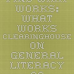 Find What Works: What Works Clearinghouse on General Literacy Achievement