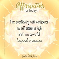 This is a GREAT affirmation to boost your self esteem!