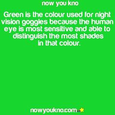 INTERESTING FACT!! Now tell me... who has green eyes and claims to see everything!? :)