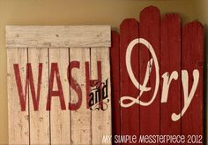 Pretty cool -- laundry room signs made from cedar fence posts free on Craigslist --