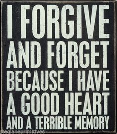 PBK-Wooden-8-x-7-BOX-SIGN-I-Forgive-And-Forget-Because-I-Have-A-Good-Heart