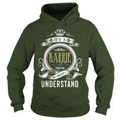 KARRIE  Its a KARRIE Thing You Wouldnt Understand  T Shirt Hoodie Hoodies YearName Birthday #gift #ideas #Popular #Everything #Videos #Shop #Animals #pets #Architecture #Art #Cars #motorcycles #Celebrities #DIY #crafts #Design #Education #Entertainment #Food #drink #Gardening #Geek #Hair #beauty #Health #fitness #History #Holidays #events #Home decor #Humor #Illustrations #posters #Kids #parenting #Men #Outdoors #Photography #Products #Quotes #Science #nature #Sports #Tattoos #Technology…