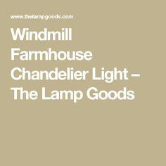 Windmill Farmhouse Chandelier Light – The Lamp Goods