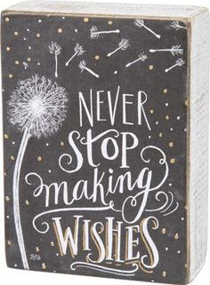 Never Stop Making Wishes Chalk Sign