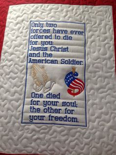 quilt only two forces have ever offered to die for you. Jesus Christ ...nice quilt label for the service quilts