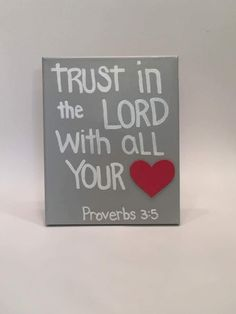 Trust in the Lord with all your heart. Proverbs 3:5  8x10 Canvas #bibleverse #proverbs #TRUSTINGOD #acrylicpaint #woodenaccent #heart