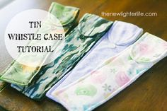 Tin Whistle Cover Tutorial.  DIY on how to sew your own case and protect your penny whistle.
