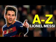 An A-Z Of Lionel Messi