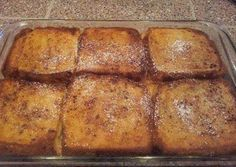 """French Toast Bake...  1/2 c. melted Butter,  1 c. Brown Sugar,  1 loaf Texas Toast,  4 Eggs,  1 1/2 c. Milk,  1 tsp Vanilla,  Powdered Sugar... Melt butter in microwave. Stir in brown sugar. Spread sugar mix in bottom of 9x13"""" pan. Beat eggs, milk, & vanilla. Layer bread, 1/2 egg mix, more bread, remaining egg mixture. Cover & Cover & refrigerate overnight. Bake 350*F for 45 min (covered for the first 30 min). Sprinkle with powdered sugar. Serve with warm maple syrup."""