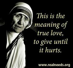 """""""Give, but give until it hurts.""""  ― Mother Teresa Click here to help poor people: www.realneeds.org"""
