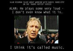 Alan Rickman, everyone.
