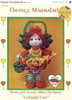 """Vintage Crochet Doll """"Orange Marmalade"""" Dumplin Designs by Lollipop Lane is easy and the results will make you smile.  you smile!  The two-page leaflet will give complete, simple instructions for you to crochet this doll for your daughter or granddaughter.  You will need a 4 or 4-1/2"""" doll head..."""
