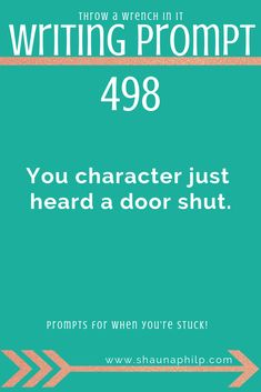 You character just heard a door shut. 15 all new writing prompts for when you're stuck. I've got over 500 writing prompts on my website as well as writing tips, resources and other writing inspiration. Writing Prompts 2nd Grade, Fiction Writing Prompts, Kindergarten Writing Prompts, Writing Prompts For Writers, Story Prompts, Writing Help, Writing A Book, Writing Tips, Writing Inspiration