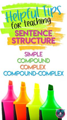 Tips for teaching sentence structure - simple, compound, complex, compound-complex sentence types Teaching Grammar, Grammar Lessons, Writing Lessons, Teaching Writing, Teaching English, How To Teach Grammar, Grammar Games, Writing Process, Writing Skills