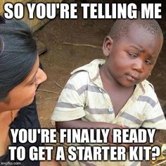 Young living premium starter kit funny meme If you are not yet a member and would like to order the Premium Starter Kit with 11 popular oils and a diffuser, I would love to support you! Please use my referral link to get started! https://www.youngliving.com/vo/#/signup/new-start?sponsorid=2153009&enrollerid=2153009&isocountrycode=US&culture=en-US&type=member