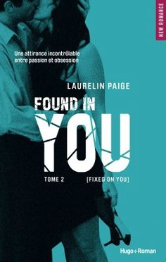 Found In You > Fixed On You - Tome 2 > Laurelin Paige