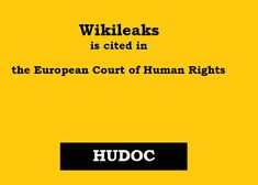 Wikileaks is cited in the European Court of Human Rights Human Rights