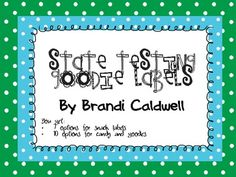 State Testing Goodie Labels. Add cute labels to snacks and candy to encourage kids for testing. FREE labels as a part of the preview download! $
