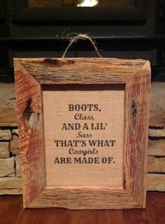 Burlap Print with Barn Wood Frame. The wood is real so it will have wear, dust, and holes. No frame will be the exact same. ALL HANDMADE! Quote on Printing On Burlap, Barn Wood Frames, Cowboy And Cowgirl, Cross Stitch, Quote, Unique Jewelry, Handmade Gifts, Vintage, Etsy