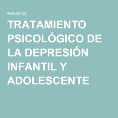 Depresion Infantil, Anxiety, Teen Depression, Multiple Intelligences, Psicologia