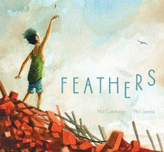 Feathers (Phil Cummings, illus by Phil Lesnie, Scholastic) | Books+Publishing