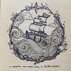 idée tattoo ミ design illustration drawing art ink navure bateau boat sea mer oceanic marine / a smooth sea never made a skilled sailor by Yokholius Nugroho - Drawing All Drawing Doodle Drawing, Doodle Art, Drawing Drawing, Symbol Tattoos, Body Art Tattoos, Ship Tattoos, Maritime Tattoo, Art Sketches, Art Drawings