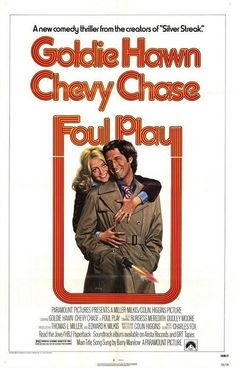 Foul Play Goldie Hawn, Chevy Chase they are such a great pair together on the silver screen. Great chemistry they had with this one. They should have made more movies together.
