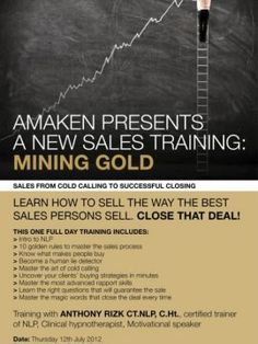 Mining Gold Sales Training Course, Workshop, This one-day training course is led by Anthony Rizk, a certified trainer of neuro-linguistic programming (NLP), a clinical hypnotherapist, and a motivational speaker.     Rizk aims to help you: unders...