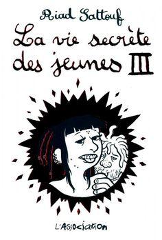 La Vie Secrète des Jeunes, T3, de Riad Sattouf Riad Sattouf, Charlie Hebdo, Lectures, Books To Read, Reading Books, Book Art, Arabic Calligraphy, Comics, Movie Posters