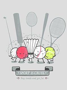 'Sport is Cruel' Funny Angry Sport Gang 'Get Fat' 18x24 - Vinyl Print Poster