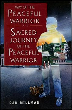 Way of the Peaceful Warrior and Sacred Journey of the Peaceful Warrior: Dan Millman: 9781567316384: Amazon.com: Books