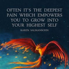 Often, it's the deepest #pain which #empowers you to #grow into your highest self.